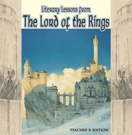 Literary Lessons from The Lord of the Rings Teacher Edition, 2nd Edition