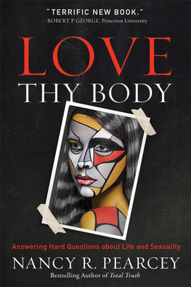 Love Thy Body: Answering Hard Questions about Life and Sexuality (F)