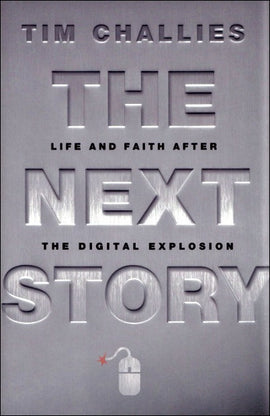 The Next Story: Life and Faith After the Digital Explosion (Hardback)