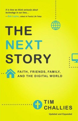 The Next Story: Life and Faith After the Digital Explosion (Paperback)