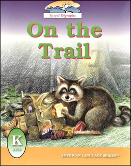 On the Trail Grade K Reader (American Language Series)