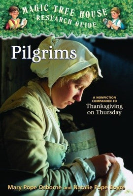 Magic Tree House Research Guide #13: Pilgrims