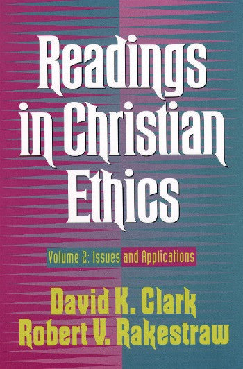Readings in Christian Ethics Volume 2: Issues and Applications