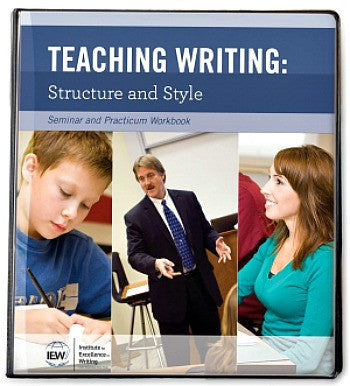 Teaching Writing: Structure and Style, Second Edition (Seminar and Practicum Workbook)