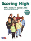 Scoring High on the Iowa Tests of Basic Skills (ITBS) Grade 2 Student Book