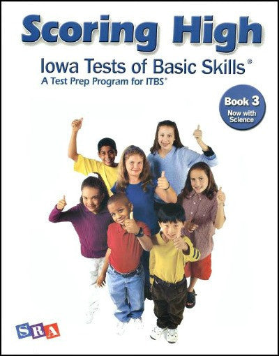 Scoring High on the Iowa Tests of Basic Skills (ITBS) Grade 3 Student Book