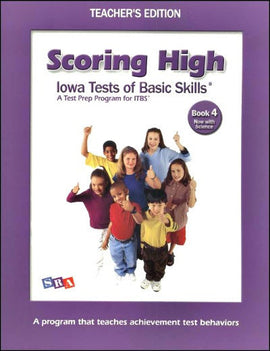 Scoring High on the Iowa Tests of Basic Skills (ITBS) Grade 4 Teacher's Edition