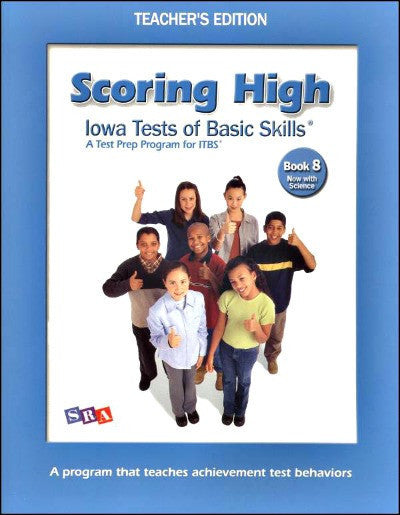 Scoring High on the Iowa Tests of Basic Skills (ITBS) Grade 8 Teacher's Edition