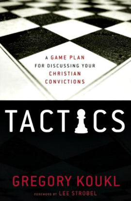 Tactics: A Game Plan for Discussing Your Christian Convictions (F)