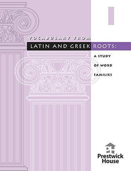 Vocabulary from Latin and Greek Roots - Level VII (7th Grade)