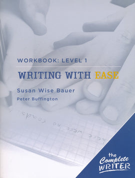 Writing with Ease Level 1 Workbook The Complete Writer Series