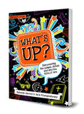 What's Up: Discovering the Gospel, Jesus, and Who You Really Are Teacher Guide