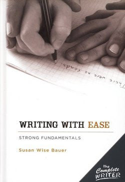 Writing with Ease - Instructor Text The Complete Writer Series