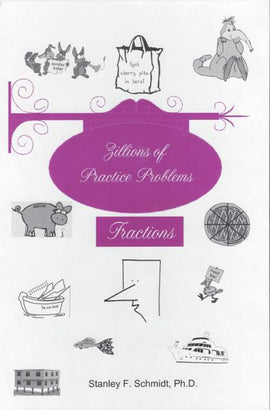 Life of Fred - Zillions of Practice Problems Fractions (Upper Elementary/Middle School)