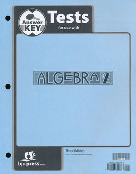 BJU Press Algebra 2 Tests Answer Key (3rd ed.)