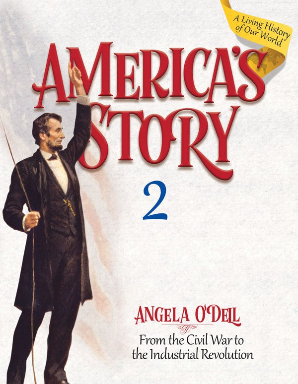 America's Story Vol. 2:  From the Civil War to the Industrial Revolution Student Book