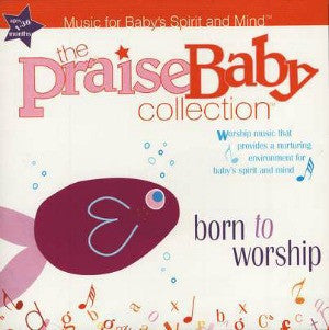 Born to Worship CD Praise Baby Series