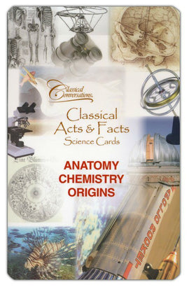 Classical Acts and Facts Science Cards: Anatomy, Chemistry, Origins