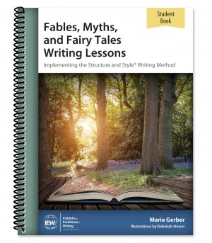 Fables, Myths, and Fairy Tales Writing Lessons in Structure & Style Student Book, 3rd Edition