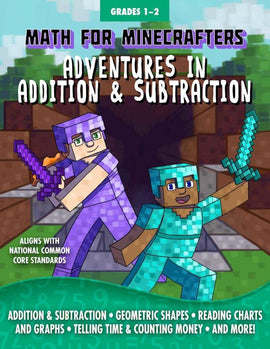 Math for Minecrafters: Adventures in Addition & Subtraction for Grades 1-2