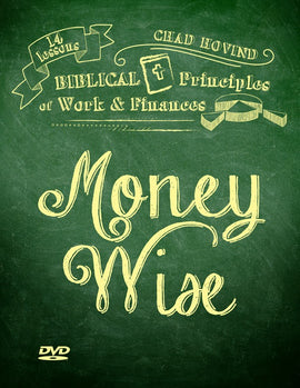 Money Wise: 14 Lessons in Biblical Principles of Work & Finances