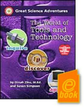 Great Science Adventures: The World of Tools and Technology E-Book
