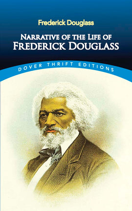 Narrative of the Life of Frederick Douglass - Dover Thrift Editions