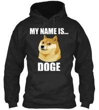 My Name is Doge Hoodie - Dank Meme Merch