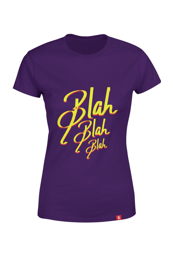 Blah Blah Blah Women Round Neck T-Shirt