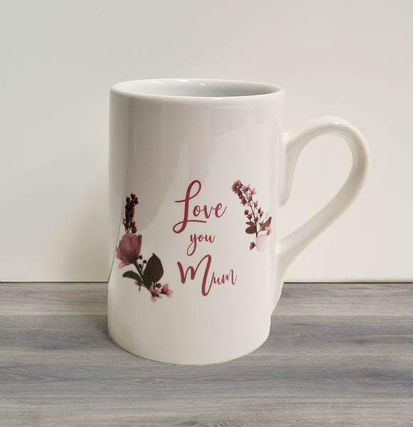 "Mother's Day ""Love you Mum"" Tall Mug"