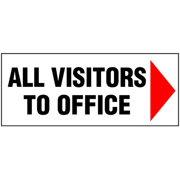 Directional Sign - All Visitors to the office.