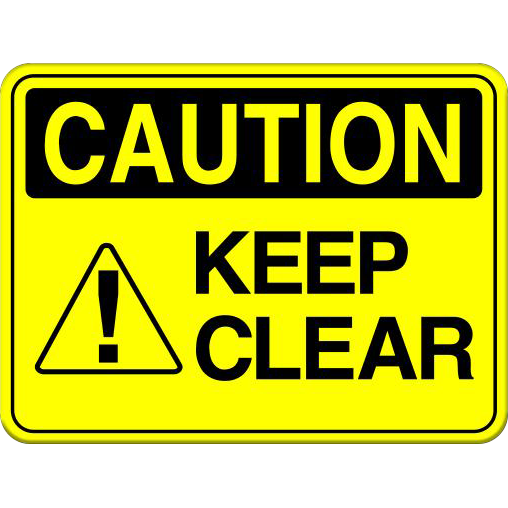 Caution: Keep Clear Sign