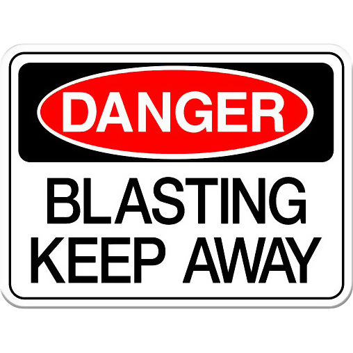 Danger: Blasting, Keep Away
