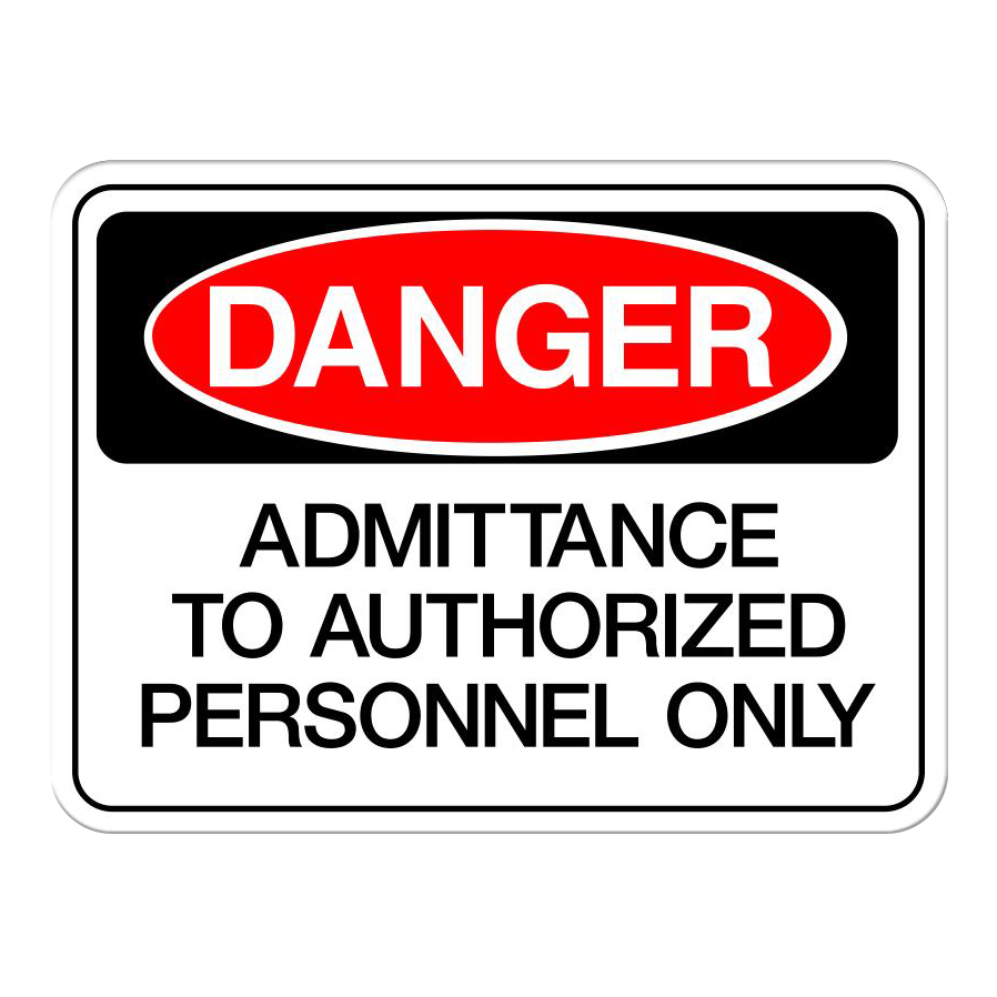 Danger: Admittance to Authorised Personnel Only