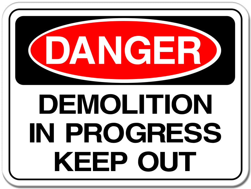 Demolition in Progress, Keep Out