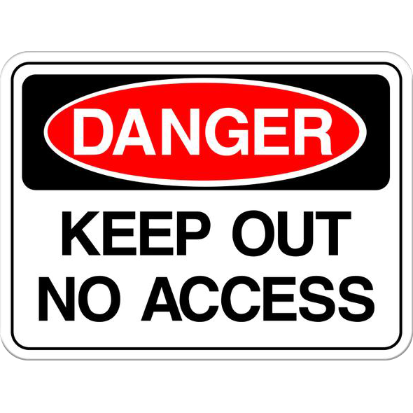 Danger: Keep Out No Access