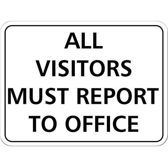 """All Visitors Must Report to Office"" Sign"