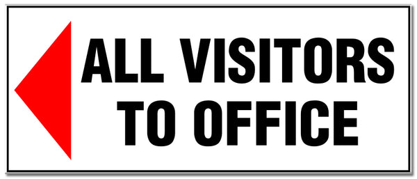 'All Visitors to Office' Sign with a left pointing arrow