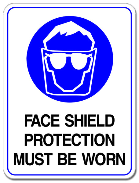 Face Shield Protection Must Be Worn