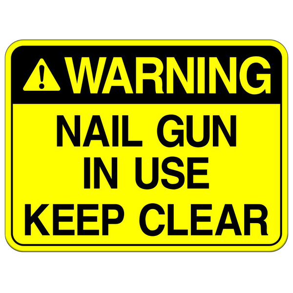 Nail Gun In Use - Keep Clear