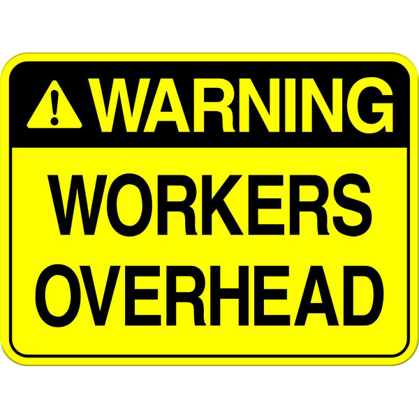 Warning: Workers Overhead Sign