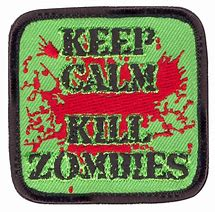 Patch Embroidered - Keep calm kill zombies