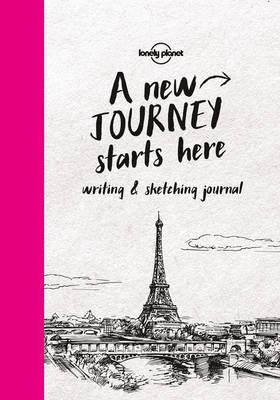 Lonely Planet A New Journey Starts Here Writing & Sketching Journal