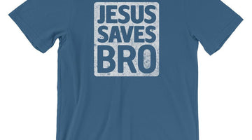 Jesus Saves Bro T-shirts added to Passion Fury