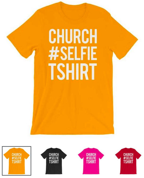 CHURCH  SELFIE TSHIRT