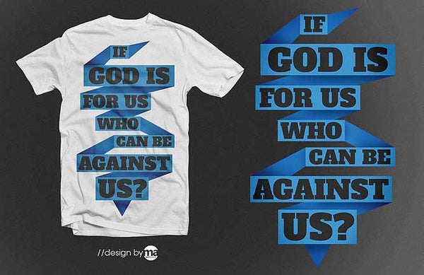 Christian T-Shirt Design - If God is for us by Macky Angeles