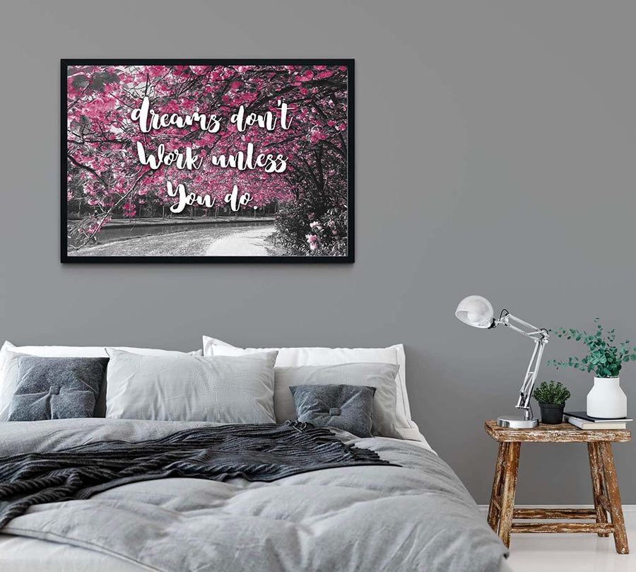 Dreams Don't Work Unless You Do in bedroom quote
