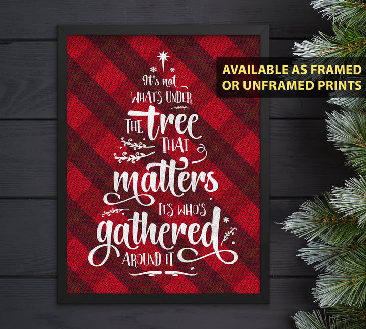 Christmas Buffalo Tartan Plaid Design, Posters or Framed - It's Not What's Under the Tree that Matters, it's Who's Gathered Around it