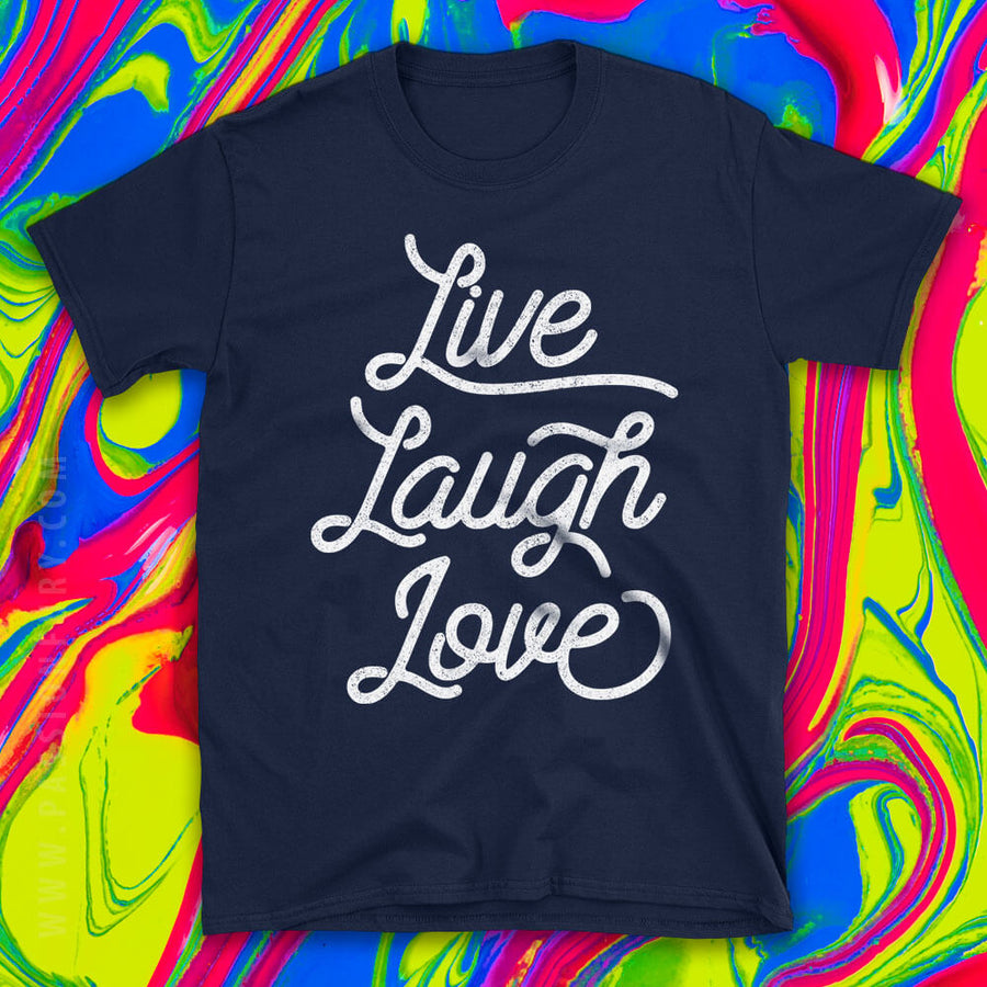 Live Laugh Love Motivational Quote Tshirt with coloured background