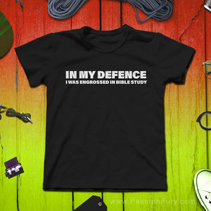 In My Defence - Bible Study Funny Christian Tshirt with colored background